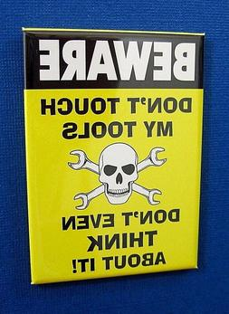 DON'T TOUCH TOOLS -2-1/2 x 3-1/2 Mini Metal Tin Sign Refrige